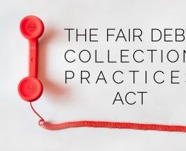 """Debt Collection Behavior that Violates the Fair Debt Collection Practices Act (""""FDCPA"""")"""